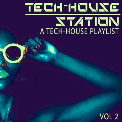 Tech-House Station, Vol. 2 (A Tech-House Playlist) (2021)