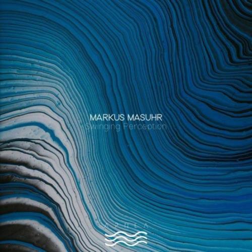 Markus Masuhr — Swinging Perception (2021)