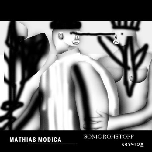 Mathias Modica — Sonic Rohstoff (2021)