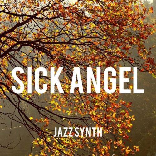Jazz Synth — Sick Angel (2021)