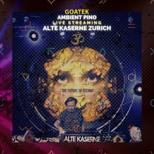 Goatek Live Streaming (Alte Kaserne Zuerich) (2021)