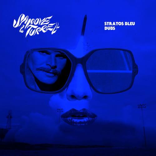 Smoove & Turrell — Stratos Bleu Dubs (2021)