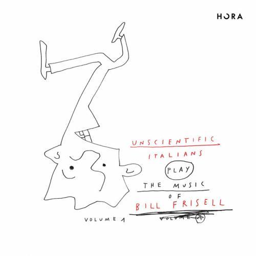 Unscientific Italians Play The Music Of Bill Frisell, Vol. 1 (2021)