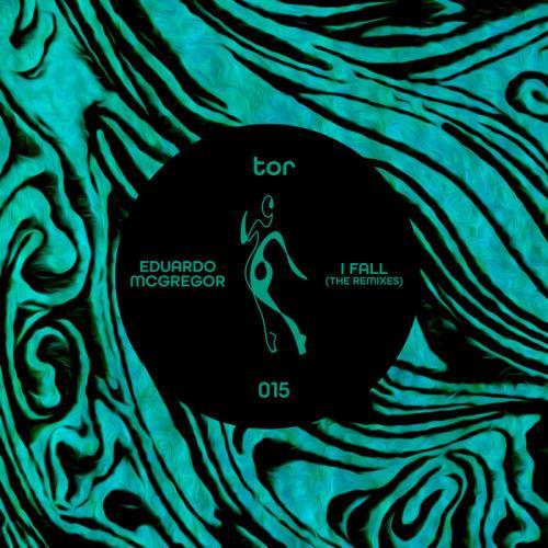 Eduardo McGregor — I Fall (The Remixes) (2021)