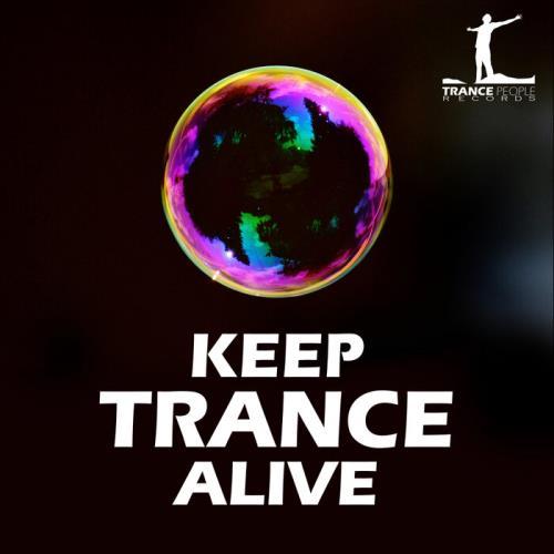 TRANCE PEOPLE: Keep Trance Alive (2021)