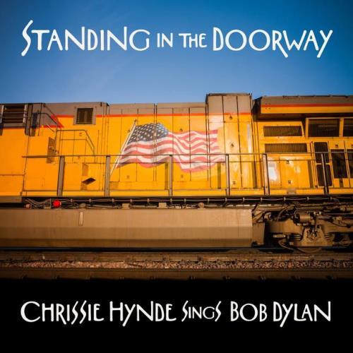 Chrissie Hynde — Standing In The Doorway: Chrissie Hynde Sings Bob Dylan (2021)