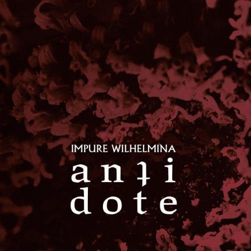 Impure Wilhelmina — Antidote (2021)