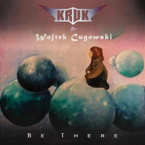 Kruk & Wojtek Cugowski — Be There (2021) FLAC
