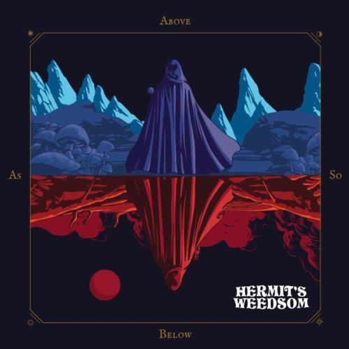 Hermit's Weedsom — As Above So Below (2021)