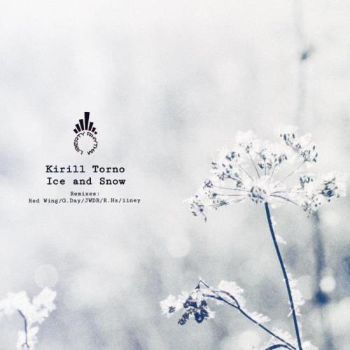 Kirill Torno — Ice And Snow (2021)