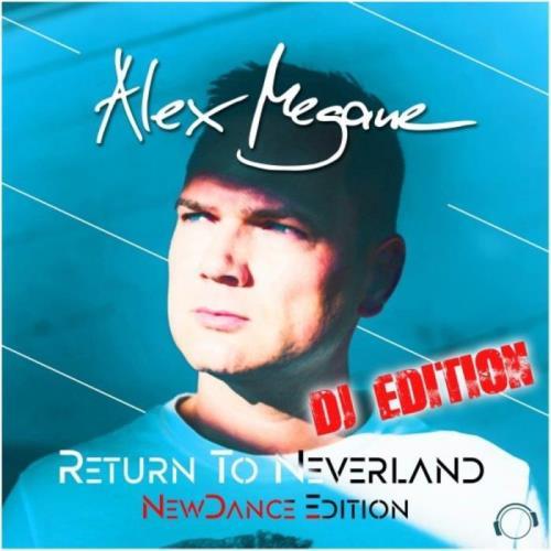 Alex Megane — Return To Neverland (Newdance DJ Edition) (2021)