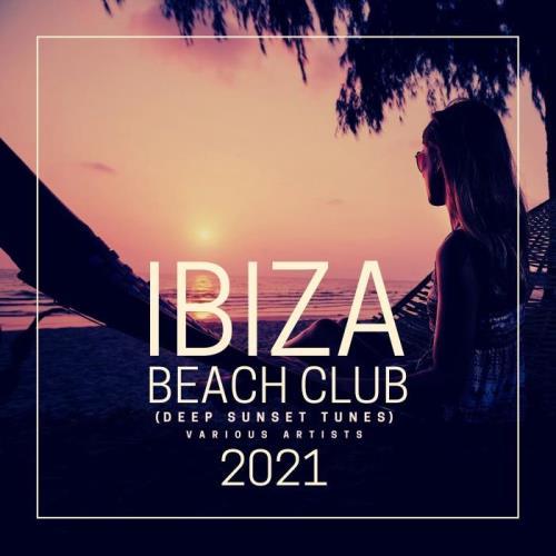 Ibiza Beach Club 2021 (Deep Sunset Tunes) (2021)
