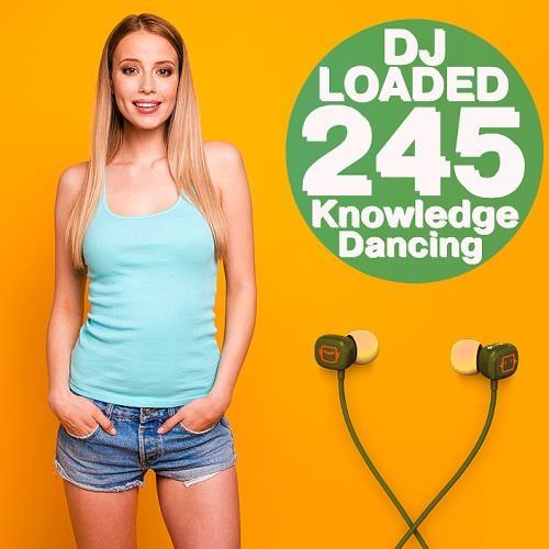 245 DJ Loaded - Knowledge Dancing (2021)
