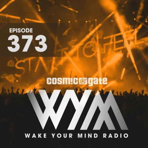 Cosmic Gate — Wake Your Mind Episode 373 (2021-05-28)