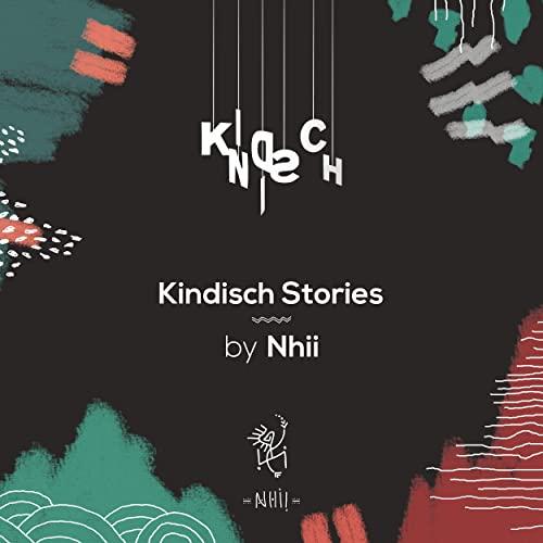 Kindisch Stories by Nhii (2021)