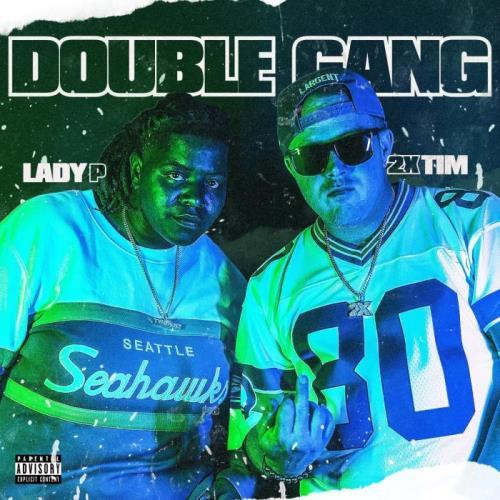 2xTim & Lady P — Double Gang (2021)
