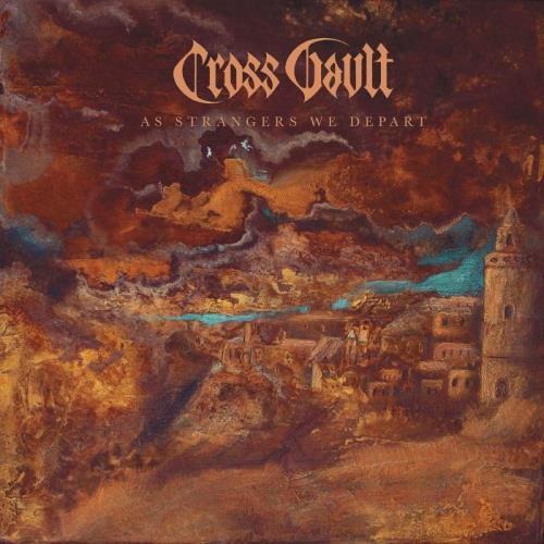 Cross Vault — As Strangers We Depart (2021)