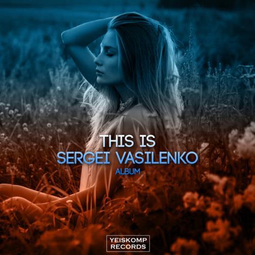Yeiskomp Records: Sergei Vasilenko — This Is Sergei Vasilenko! (2021)