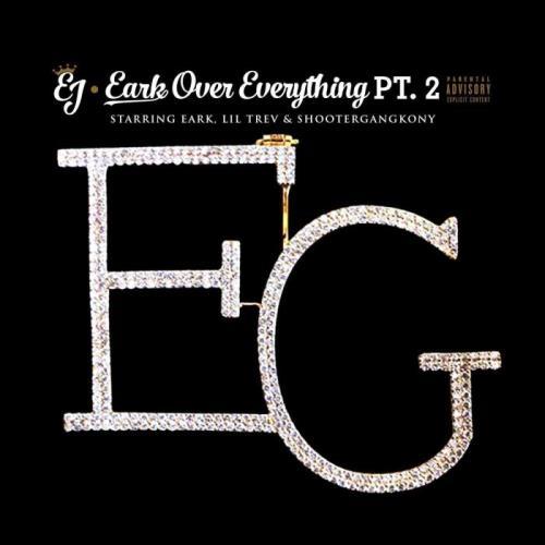Eark Gang Eark (EJ) — Eark over Everything, Pt. 2 (2021)