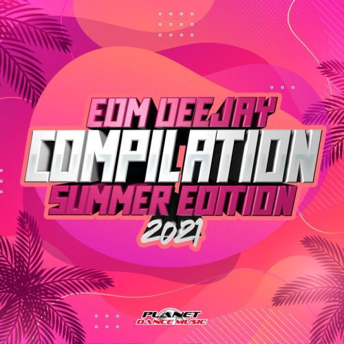 EDM Deejay Compilation 2021 (Summer Edition) (2021)