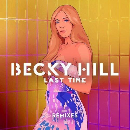 Becky Hill — Last Time (Remixes) (2021)