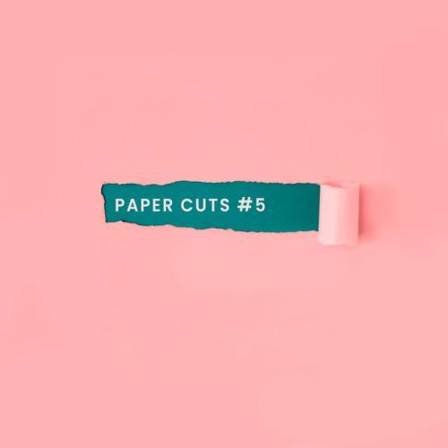 Paper Cuts #5 (2021)