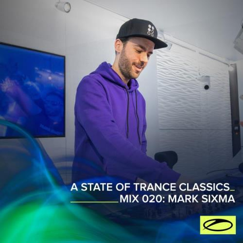 A State Of Trance Classics — Mix 020: Mark Sixma (2021) FLAC