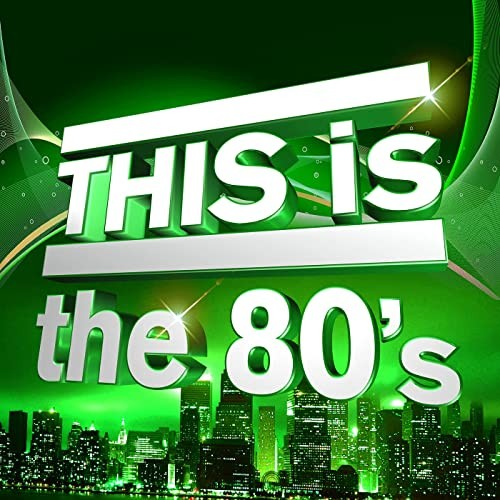 THIS Is the 80s (2021)