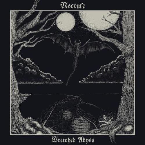 Noctule — Wretched Abyss (2021)