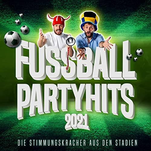 Fussball Party Hits 2021: Die Stimmungskracher aus den Stadien (2021)