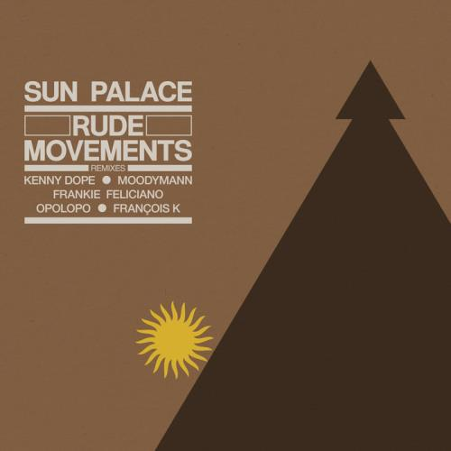 SunPalace — Rude Movements (The Remixes) (2021)