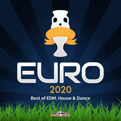 Euro 2020 (Best of EDM, House & Dance) (2021)