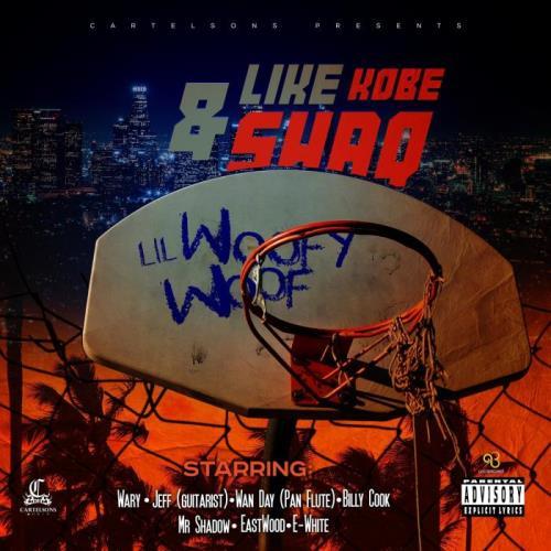 Lil Woofy Woof & Cartelsons — Like Kobe And Shaq (2021)