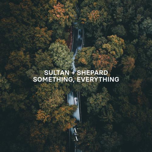 Sultan + Shepard — Something, Everything (2021)