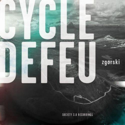 Zgorski — Cycle De Feu (2021)