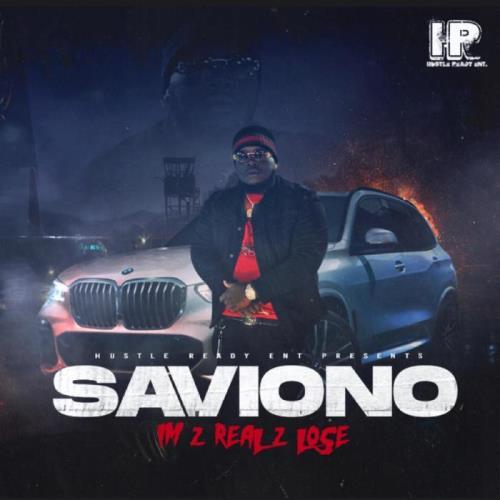 Saviono — I'm 2 Real 2 Lose (2021)