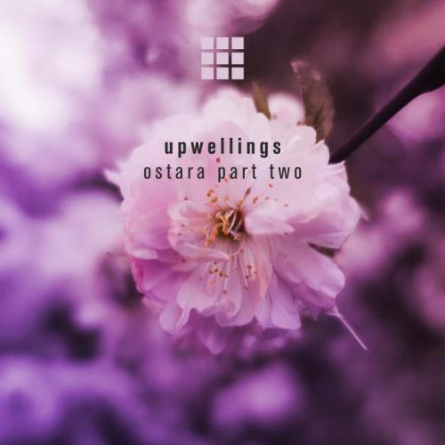 Upwellings — Ostara Part Two (2021)