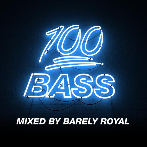 100% Bass — Mixed By Barely Royal (2021)