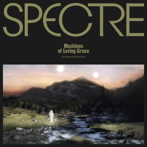 Para One — SPECTRE: Machines Of Loving Grace (2021)