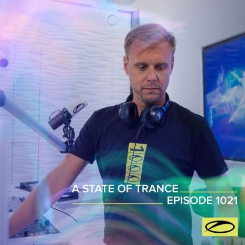 Armin van Buuren, Ruben de Ronde & Roger Shah — A State Of Trance 1021 (2021-06-17)