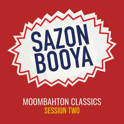 Sazon Booya — Moombahton Classics Session Two (2020)