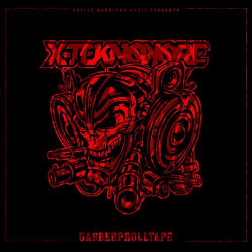 X-Teknokore — Gabberprolltape (Stream Edition) (2021)