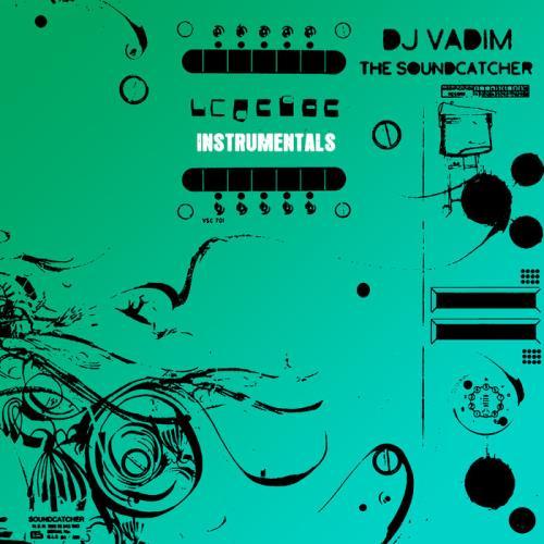 DJ Vadim — The Soundcatcher Instrumentals (2021)