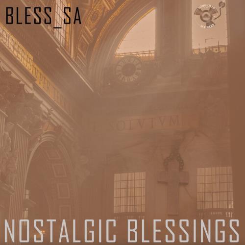 Bless_SA — Nostalgic Blessings (2021)