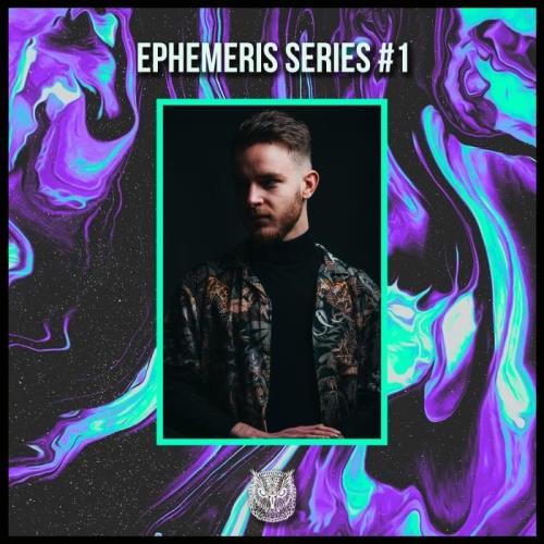 Ephemeris — Ephemeris Serie 01 (2021)