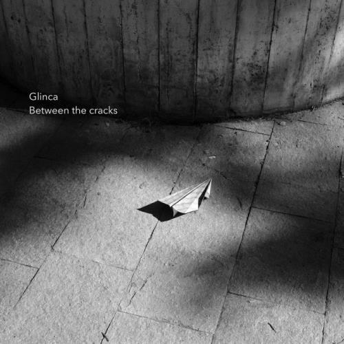 Glinca — Between The Cracks (2021)