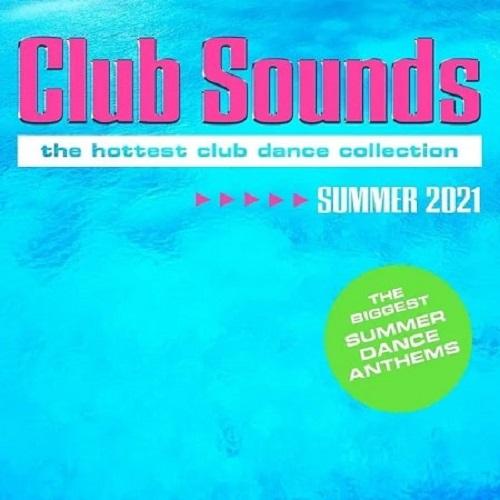 Club Sounds Summer 2021 (3CD) (2021)
