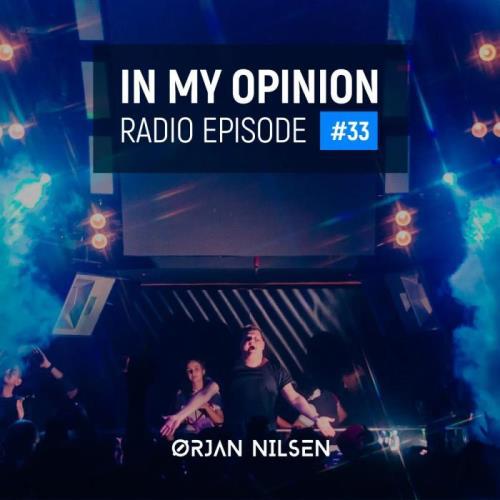 Ørjan Nilsen — In My Opinion Radio 033 (2021-06-23)