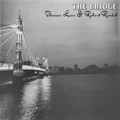 Thomas Leer & Robert Rental — The Bridge (2021)