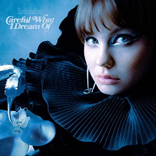 Lxandra — Careful What I Dream Of (2021)